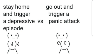 Choose your fighter. 🥊: go out and  trigger a  panic attack  stay home  and trigger  depressive vs  episode  (`_-)  (J)  (*_· )  ece) Choose your fighter. 🥊