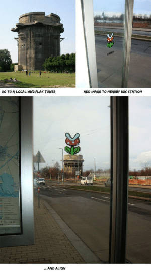 Bus stop Mario: GO TO A LOCAL WW2 FLAK TOWER  ADD IMAGE TO NEARBY BuS STATION  ...AND ALIGN Bus stop Mario