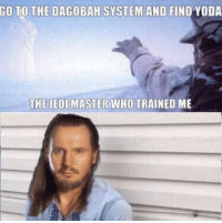 """Sorry Qui Gon 😭  Posted by David Ming on """"Just Jedi Memes"""": GO TO THE DAGOBAH SYSTEM AND FIND YODA  THE JEDI MASTER WHO TRAINED ME Sorry Qui Gon 😭  Posted by David Ming on """"Just Jedi Memes"""""""