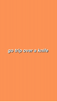Trip, Knife, and Over: go trip over a knife