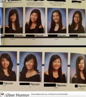 failnation:  Asian problems: Goas dont become reality  rough magic: ttkes sweat  determination and hard work  down to you  Make your smile chonge the  change your sme  Ne know  what  youre  Nguyen NguyenNguyen uyen  and  no,  were  not elahed  Uber Humor  Sexy singles near you, but they are not interested. failnation:  Asian problems