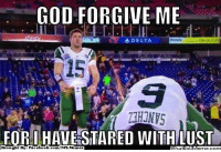 Fac, God, and Meme: GOD FORGIVE ME  A DELTA  FOR I HAVE STARED WITH LUST  Brought By Fac  ebook com/NFL Memez Common Tebow!