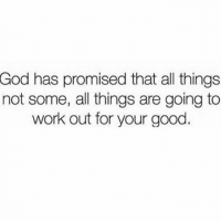 If there was no test there would be no TESTimony 🙄🙌🏼🙌🏼😊😝💯: God has promised that all things  not some, all things are going to  work out for your good If there was no test there would be no TESTimony 🙄🙌🏼🙌🏼😊😝💯