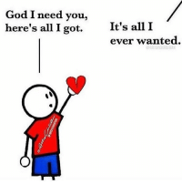 Memes, Bible, and Sunday: God I need you,  here's all I got.  It's all I  ever wanted. Type a Heart ❤️ For GOD 😍😍😍☝️☝️☝️☝️☝️☝️☝️☝️ 👑God bless praise the Lord he likes to be Glorified 📣✨ AMEN 🙏🏻 ( 👉🏻Share with you friends 👈🏻) God Jesus HolySpirit Jehova Lord Christ Bless memes sunday Somebody churchmemes memehistory Life Love My Yes Blessed instagood Bible GodBlessYou me Amazing mercy tbt You I live