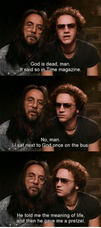 Memes, God Is Dead, and 🤖: God is dead, man.  t said so in  Time magazine  No, man.  I-I sat next to God once on the bus  He told me the meaning of life  and then he gave me a pretzel. https://t.co/aZuH2AHj15