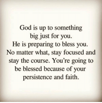 Blessed, God, and Memes: God is up to something  big just for you.  He is preparing to bless you.  No matter what, stay focused and  stay the course. You're going to  be blessed because of your  persistence and faith Tag Someone to remind that our God is Big not small . 👇Follow the Squad👇 . @dimplebestudio @ChristApparelOnline @gods_salvation @reformedbychrist . . encouragement biblejournaling prayer patience dailybibleverse dimplebestudio christianlife thewordofgod godisgood christapparelonline bibleverses godlovesyou jesuslives verseoftheday gospeltruth churchfamily godisgood wordofgod jesuslovesme motivation trustgod dailyverse verseoftheday christianposts christiancouple christisrisen gospeltruth worship bornagain putgodfirst god powerful godsmotivations📖