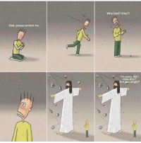 God, Memes, and Sorry: God please protect me  Why God? Why?  A Im sorry.  did  miss one?  Are you alright?