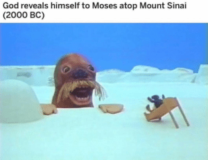 God, Moses, and Mount Sinai: God reveals himself to Moses atop Mount Sinai  (2000 BC)