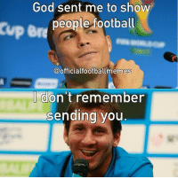 Messi Ronaldo Argentina Portugal: God sent me to show  people football  Cup Br  @official football memes  don't remember  I sending you Messi Ronaldo Argentina Portugal