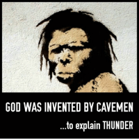 (The Prophet): GOD WAS INVENTED BY CAVEMEN  to explain THUNDER (The Prophet)
