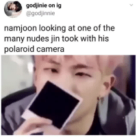 Nudes, Tumblr, and Blog: godjinie on ig  @godjinnie  namjoon looking at one of the  many nudes jin took with his  polaroid camera rapmonamjoonie:  i can already picture this  cr:godjinnie