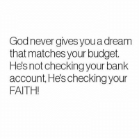 "A Dream, Memes, and Bank: Godnever gives you a dream  that matches your budget.  Hes not checking your bank  account, He's checking your  FAITH! ""There isn't a price tag on a believer...success is only a matter of time for those who believe...""👁🚀 @QWorldstar https://t.co/cPHYQO4KVw"