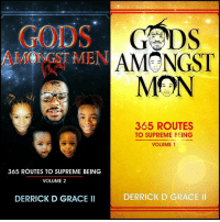 Repost @derrickgracetwo: GODS  AMONGST ME  AMONGST  MON  365 ROUTES  TO SUPREME BEING  VOLUME 1  365 ROUTES TO SUPREME BEING  VOLUME 2  DERRICK D GRACE II  DERRICK D GRACE II Repost @derrickgracetwo