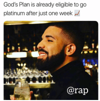 "Drake, Memes, and Rap: God's Plan is already eligible to go  platinum after just one week  @rap drake ""God's Plan"" is platinum after just 1 week rap"