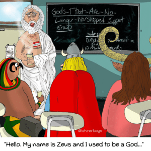 """God, Hello, and Omg: Gods-That-Ale-No-  Srap  13  7EUS  mot  @lehrerboys  """"Hello. My name is Zeus and I used to be a God..."""" omg-images:  Ex-Gods Anonymous [OC]"""