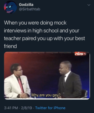 Lmao straight to detention right after by esegovia MORE MEMES: Godzilla  @Sirbathtab  When you were doing mock  interviews in high school and your  teacher paired you up with your best  friend  Why are you gay?  3:41 PM -2/8/19 Twitter for iPhone Lmao straight to detention right after by esegovia MORE MEMES