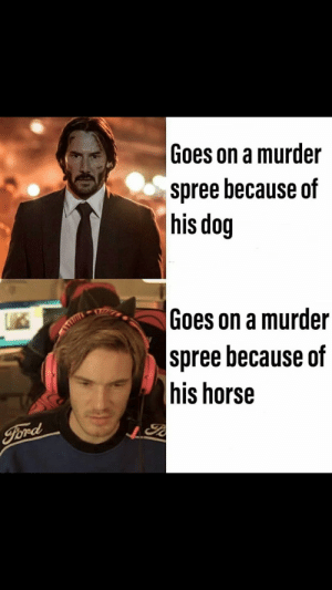 Ford, Horse, and Murder: Goes on a murder  spree because of  his dog  Goes on a murder  spree because of  his horse  Ford Similarities?