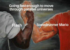 This isn't even a joke. In SM64's TAS, Mario go to parallel universes: Going fast enugh to move  through parallel universes  Speedrunner Mario  Flash This isn't even a joke. In SM64's TAS, Mario go to parallel universes