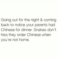 🐍🐍🐍 Follow my sugar tits @scouse_ma @scouse_ma @scouse_ma @scouse_ma: Going out for the night & coming  back to notice your parents had  Chinese for dinner. Snakes don't  hiss they order Chinese when  you're not home. 🐍🐍🐍 Follow my sugar tits @scouse_ma @scouse_ma @scouse_ma @scouse_ma