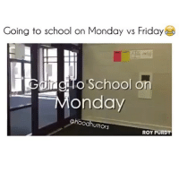 Monday is always the same: Going to school on Monday vs Friday  ning To School on  Monday  Choodhumors  ROY PURDY Monday is always the same