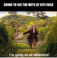 Every game is an adventure! ~ New York Mets Memes: GOING TO SEE THE METS ATCITI FIELD  I'm going on an adventure! Every game is an adventure! ~ New York Mets Memes
