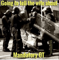 Funny, Lol, and Memes: Going to telkthe wife abou  MandatuABUT CopHumor CopHumorLife Humor Funny Comedy Lol Police PoliceOfficer ThinBlueLine Cop Cops LawEnforcement LawEnforcementOfficer SheepDog BlueFamily Protect OverTime Hours Work Job OT Mandatory Wife