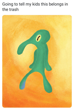 Bold and Brash?: Going to tell my kids this belongs in  the trash Bold and Brash?