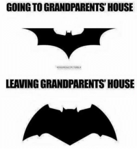 Memes, 🤖, and Grandparents: GOING TOGRANDPARENTS HOUSE  LEAVING GRANDPARENTS HOUSE true