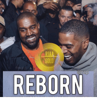 REBORN by Kanye and Kid Cudi is now Gold ❗️❗️📸 @armenkeleshian: GOLD  arap  REBORN REBORN by Kanye and Kid Cudi is now Gold ❗️❗️📸 @armenkeleshian