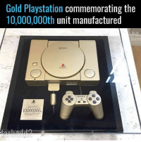 Beautiful, Memes, and PlayStation: Gold PlayStation commemorating the  10,000,000th unit manufactured  GAMI  SONY  0000000 It's so beautiful 😍