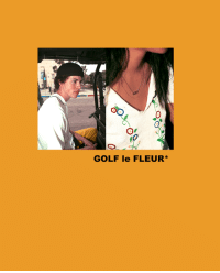 Dank, Golf, and Golfwang: GOLF le FLEUR I TAKE PHOTOS, I POST THEM HERE: GOLFWANG.TUMBLR.COM