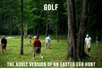 Easter: GOLF  THE ADULT VERSION OF AN EASTER EGG HUNT