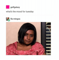 Ironic, Mood, and Worms: golfgalaxy  what's the mood for tuesday  fla-mingos it's Tuesday, my worms