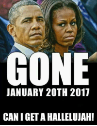Good riddance.: GONE  JANUARY 20TH 2017  CAN I GET A HALLELUJAH! Good riddance.
