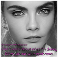 Memes, Good, and 🤖: @good adt  thoughts  Don't worry about what I'm  dolng  Worry about your eyebrows If you worried about your brows as much as you did about me then they would be perfect 💅🏽 goodgirlwithbadthoughts💅🏽