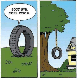 He was just tire of life by thejezuz MORE MEMES: GOOD BYE,  CRUEL WORLD He was just tire of life by thejezuz MORE MEMES