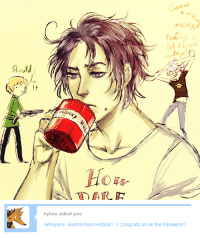 manlysporkle:  slow n steady and still streamin: Good  cal  ould  G0F-   nyhne asked you  whispers: Austria from Hetalia?x Congrats on all the followers!! manlysporkle:  slow n steady and still streamin