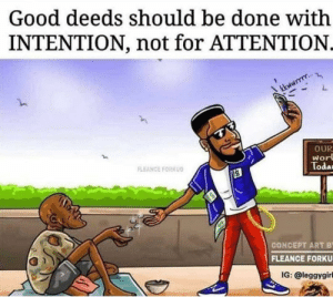 Instagram, Damian Lillard, and Good: Good deeds should be done with  INTENTION, not for ATTENTION.  kkwwrrr..  OUR  Worl  Todau  FLEANCE FORKUD  CONCEPT ART B  FLEANCE FORKU  IG:@leggygir Damian Lillard posted this on his Instagram...