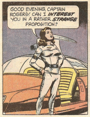 Buck Rogers: GOOD EVENING, CAPTAIN  ROGERO! CAN I INTEREST  YOU IN A RATHER STRANGE  PROPOGITION? Buck Rogers