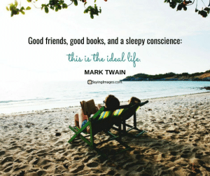Top 50 Classical Quotes About Friends & Friendship #sayingimages #quotesaboutfriends #friendshipquotes: Good friends, good books, and a sleepy conscience:  MARK TWAIN  Sayinglmages.com Top 50 Classical Quotes About Friends & Friendship #sayingimages #quotesaboutfriends #friendshipquotes