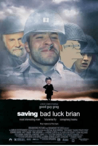 Good Guy: good guy greg  saving bad luck brian  most interesting man futurama fry  conspiracy keanu  AMBUNENTERTAINMENT