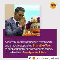 Memes, Money, and Soldiers: GOOD  Maus  Akshay Kumar has launched aweb portal  and a mobileapp called Bharat Ke Veer  to enable general public to donate money  to the familiesof martyred soldiers.  ta scoop whoopgoodnews Repost @scoopwhoopgoodnews Indian indianarmy bravesoldiers martyrs bharatkeveer akshaykumar appformartyrs scoopwhoopgoodnews scoopwhoopinsta scoopwhoop kindness compassion