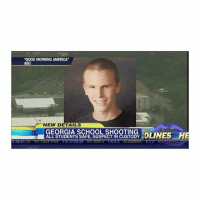 "Stop: ""GOOD MORNING AMERICA""  ABC  NEW DETAILS  GEORGIA SCHOOLSHOOTING  ALL STUDENTS SAFE, SUSPECT IN CUSTODY T Stop"