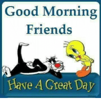 #jussayin: Good Morning  Friends  Have A Great Day #jussayin