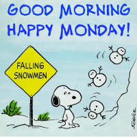 Memes, And Funny, and 🤖: GOOD MORNING  HAPPY MONDAY!  FALLING  SNOWMEN  OPNTS For more holiday, retro, and funny pictures go to... www.snowflakescottage.com