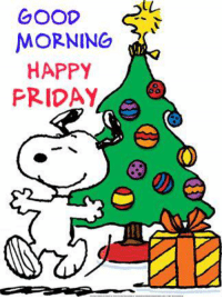 For more awesome holiday and fun pictures go to... www.snowflakescottage.com: GOOD  MORNING  HAPPY  PRIDAY For more awesome holiday and fun pictures go to... www.snowflakescottage.com
