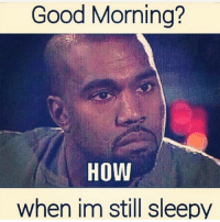 Especially on Mondays 👿: Good Morning?  How  when im still sleepy Especially on Mondays 👿