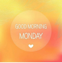 GM...Have a outstanding day⛅: GOOD MORNING  MONDAY GM...Have a outstanding day⛅