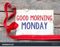 Have a STR8 UP TRUMP-TASTIC day!!!: GOOD MORNING  MONDAY  shutterstock  MAGE ID 223069696 Have a STR8 UP TRUMP-TASTIC day!!!