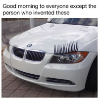 Bad, Memes, and Good Morning: Good morning to everyone except the  person who invented these These are just so so bad